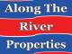 Along the River Properties